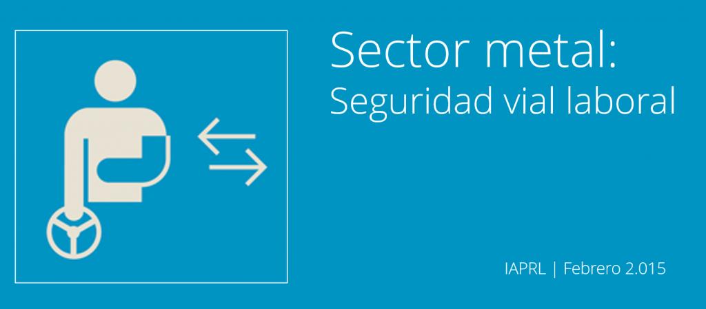 Sector metal, seguridad vial laboral