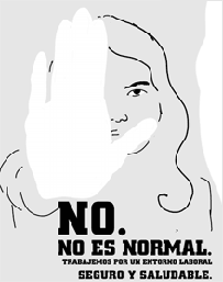No. No es  normal - Trabajemos por un entorno laboral seguro y saludable